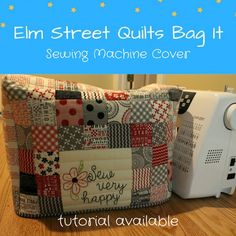 Elm Street Quilts: Bag It - Sewing Machine Cover Tutorial