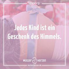 Das größte Geschenk überhaupt.  Mehr schöne Sprüche auf: www.mutterherzen.de  #geschenk #wunder #schwanger #geburt #baby #schwangerschaft #kind #kinder #mutter