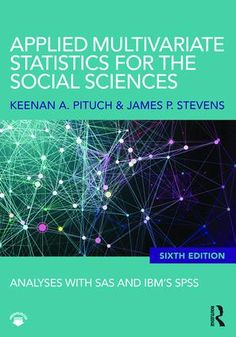 Applied Multivariate Statistics for the Social Sciences: Analyses with SAS and IBM's SPSS, Sixth Edition, 6th Edition (Paperback) - Routledge