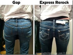 Gap jeans compared to Express Rerock jeans (same body!). I also like LA Idol. Just as cute, 1/2 the price as Rerock. The right jeans make all the difference!