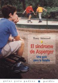 EL SÍNDROME DE ASPERGER. UNA GUIA PARA LA FAMILIA  ATTWOOD, TONY