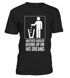"""# Juggler Giving Up On His Dreams Shirt - Funny Joggler Pun .  Special Offer, not available in shops      Comes in a variety of styles and colours      Buy yours now before it is too late!      Secured payment via Visa / Mastercard / Amex / PayPal      How to place an order            Choose the model from the drop-down menu      Click on """"Buy it now""""      Choose the size and the quantity      Add your delivery address and bank details      And that's it!      Tags: Another Juggler Giving Up…"""