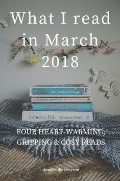 what I read in March heartwarming fiction and memoir. Books to buy at the Hay festival Book Club Books, Book Lists, New Books, Good Books, Summer Books, Summer Reading Lists, Books To Read 2018, Thriller, Feminist Books