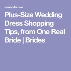 Plus-Size Wedding Dress Shopping Tips, from One Real Bride | Brides
