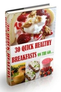 Quick Healthy Breakfast Recipes We Love 2 Promote http://welove2promote.com/product/quick-healthy-breakfast-recipes/    #onlinebusiness