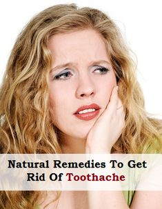 Natural Remedies To Get Rid of Toothache