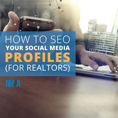Learn how and why to give your social media profile an SEO makeover before your next open house.