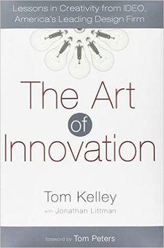 Tom Kelly's The Art of Innovation