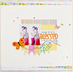 Doodlebug Design Inc Blog: Blessings that Count Layout Inspiration  Love the butterfly twine trail and the angled strips at top and bottom