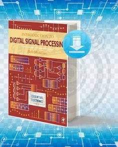 Introduction to Digital Signal Processing. Picture Of The Book: Introduction to Digital Signal Processing About The Book: . Electrical Engineering Books, Electronic Engineering, Hobby Electronics, Electronics Projects, Technology World, Computer Technology, Arduino Books, Digital Signal Processing, Electronic Books