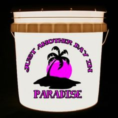 This bucket light features a tropical sunset and the phrase Just Another Day In Paradise.    We can customize this bucket light with your own combination of words and/or images.