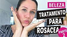 Traramento para rosácea - Medicamentos. INSCREVA-SE NO CANAL: https://www.youtube.com/user/coquetelfashion
