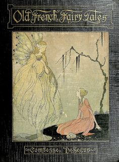 Old French Fairy Tales (1920) illustrated by Virginia Frances Sterrett,, Penn Publishing Company