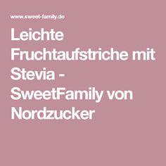 Leichte Fruchtaufstriche mit Stevia - SweetFamily von Nordzucker