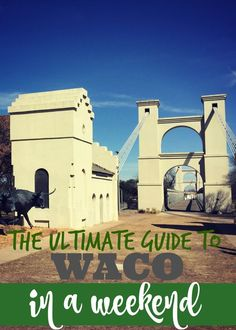 The Ultimate Guide to Waco in a Weekend