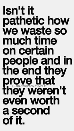 If you learned the lesson maybe they were worth it after all. Nothing is worthless.