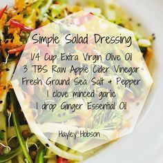 Simple Salad dressing, simple yet delicious! Add a drop of Ginger essential oil for tastiness. www.hayleyhobson.com Hayley Hobson Essential Oils