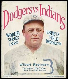 1920 WORLD SERIES: Poster advertising the series showing Dodger manager Wilbert Robinson, a man of war. The Dodgers were also known as the Robins in honor of their manager. The Indians won the series.