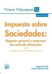 Impuesto sobre sociedades : régimen general y empresas de reducida dimensión / Angeles Pla Vall, Concha Salvador Cifre