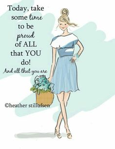 Be Proud of ALL you do....