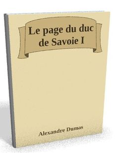 Disponible maintenant sur @ebookaudio:  Le page du duc de...   http://ebookaudio.myshopify.com/products/le-page-du-duc-de-savoie-i-alexandre-dumas-livre-audio?utm_campaign=social_autopilot&utm_source=pin&utm_medium=pin  #livreaudio #shopify #ebook #epub #français