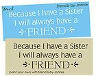 STENCIL Sister Always Friend Country Chic Cottage Decor French Primitive signs