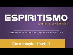 Encarnação - Espiritismo sem Mistério - TV Mundo Maior