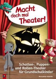 Macht doch mal Theater! Schatten-, Puppen- und Rollen-Theater für…