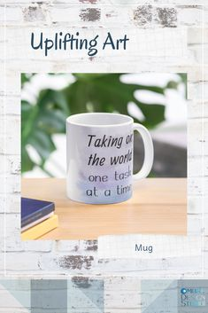 'Taking On The World One Task At A Time (black) Motivational' Mug by Odsy Motivation Inspiration, Color Inspiration, First World, Helpful Hints, It Works, Strength, Study, It Is Finished, Watercolor