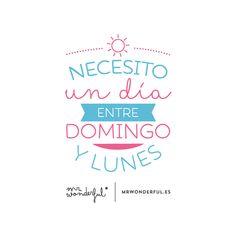 Necesito un día entre Domingo y Lunes | by Mr. Wonderful*