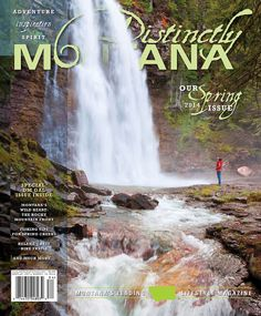 Our Spring 2014 Issue of Distinctly Montana is up on the website! Check it out if you haven't already, and tell us what you love most about it!