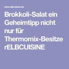 Brokkoli-Salat ein Geheimtipp nicht nur für Thermomix-BesitzerELBCUISINE