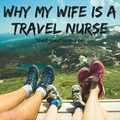 Gypsy Nurse Travel Nurse Spouse #TravelNurse Family