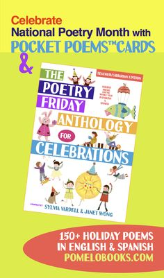 THE POETRY FRIDAY ANTHOLOGY® FOR CELEBRATIONS edited by Sylvia Vardell and Janet Wong (Pomelo Books, 2015)