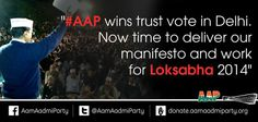 #AAP wins trust vote in Delhi. Now time to deliver our manifesto and work for Loksabha 2014  Would you like to contribute?  Join #AAP at http://www.aamaadmiparty.org/join-us