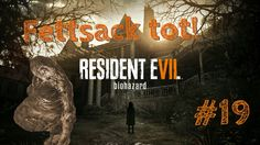 RESIDENT EVIL 7 BIOHAZARD - Let's play #19 - Fettsack tot   Gameplay Deu...