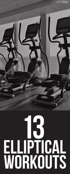 These 13 elliptical workouts are sure to whip you into shape!