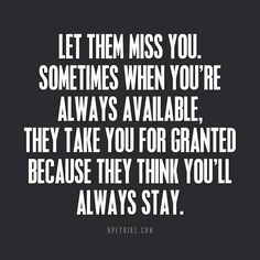 Let Them Miss You - #Quotes