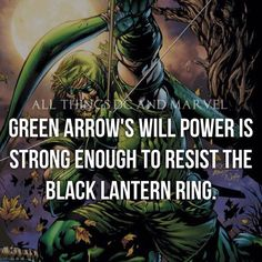 Green Arrow has a willpower comparable to a Green Lantern.