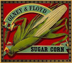art and prints Olney Floyd sugar corn food crate label art poster Vintage Labels, Vintage Cards, Vintage Images, Vintage Stuff, Vintage Packaging, Vintage Signs, Retro Vintage, Vintage Graphic, Vintage Ideas