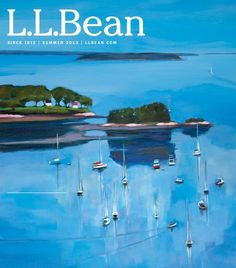 L.L.Bean Summer 2013 catalog.  In mailboxes this week!  Cover art by Phoebe Porteous at Elizabeth Moss Galleries