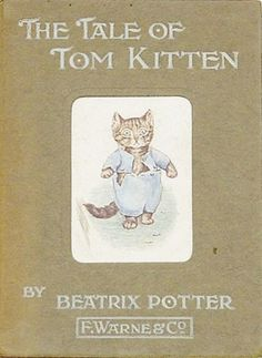Potter ~ The tale of Tom Kitten ([c1907]); Potter, Beatrix, 1866-1943