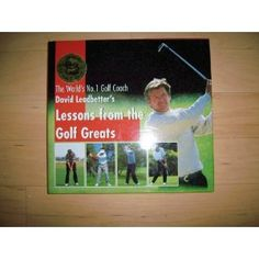David Leadbetter's Lessons From The Golf Greats (Hardcover) http://www.amazon.com/dp/0062701479/?tag=pindemons-20 0062701479