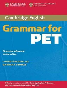 Cambridge Grammar for Pet Without Answers: Grammar Reference And Practice