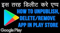 How To Delete and Unpublished App From Google Play Store Console Account