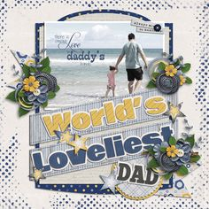 World's Loveliest Dad  Template : Titled 09 by Akizo Designs http://www.thedigichick.com/shop/Akizo-Designs/  Kit : My Guy by GingerBread Ladies Collab http://store.gingerscraps.net/GingerBread-Ladies-Collab-My-Guy.html  Photo : sarahbernier3140