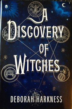 A Discovery of Witches by Deborah Harkness All Souls Trilogy~ book 1 A really good read!  Now on to the next one...