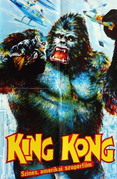 King-Kong (1976)  Director: John Guillermin  Jeff Bridges, Charles Grodin, Jessica Lange  Hungarian vintage movie poster.