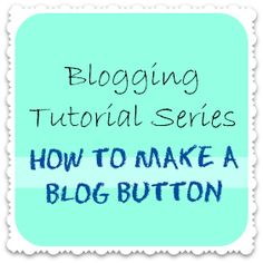 How To Make a Blog Button- easy tutorial even for beginners. #blog button #design blog # tutorial