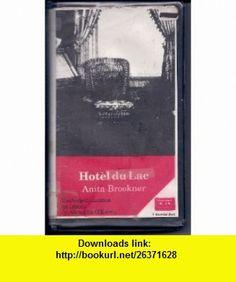 Hotel du Lac (9781556902369) Anita Brookner, Alexandra OKarma , ISBN-10: 1556902360  , ISBN-13: 978-1556902369 ,  , tutorials , pdf , ebook , torrent , downloads , rapidshare , filesonic , hotfile , megaupload , fileserve